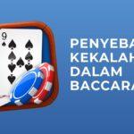 Penyebab Kekalahan dalam Baccarat Online Indonesia