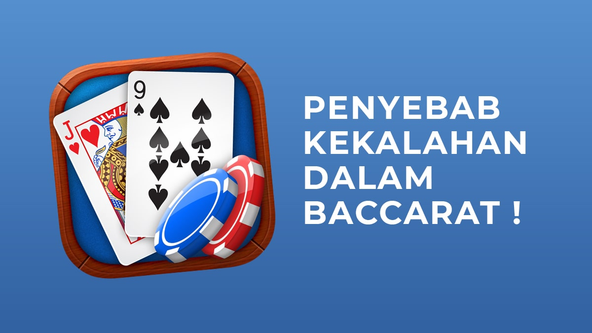 Penyebab Kekalahan dalam Baccarat Online